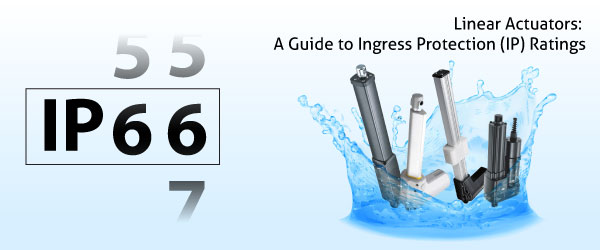 Linear Actuators: A Guide to Ingress Protection (IP) Ratings